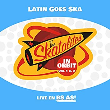 Latin Goes Ska (Live in Buenos Aires)