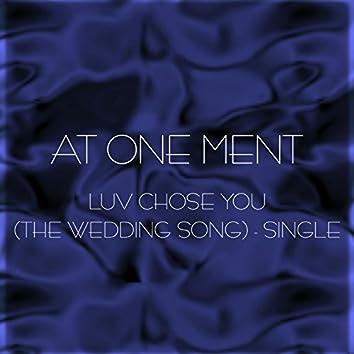 Luv Chose U (The Wedding Song)