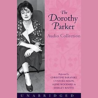 The Dorothy Parker Audio Collection                   By:                                                                                                                                 Dorothy Parker                               Narrated by:                                                                                                                                 Christine Baranski,                                                                                        Cynthia Nixon,                                                                                        Alfre Woodard,                   and others                 Length: 5 hrs and 44 mins     80 ratings     Overall 4.2