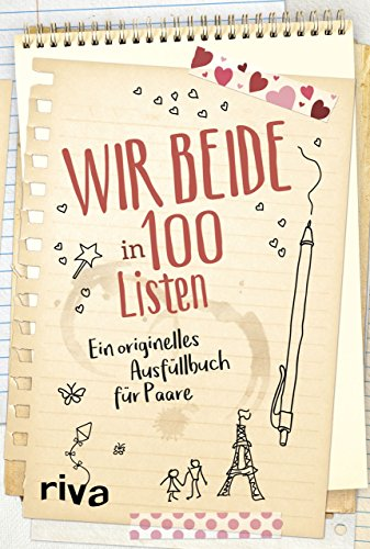 Wir beide in 100 Listen: Ein originelles Ausfüllbuch für Paare
