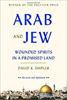 Arab and Jew: Wounded Spirits in a Promised Land by David K. Shipler(2015-11-10)