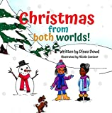 Christmas from both worlds!: What kind of Christmas will it be for little Armani in South Africa without snow, presents, Christmas lights, and Santa? (The Dowd's adventures!) (English Edition)