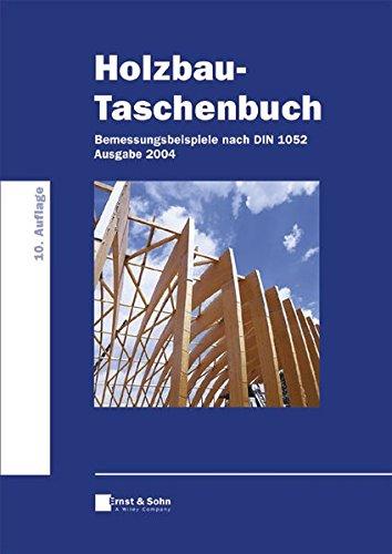 Holzbau-Taschenbuch: Bemessungsbeispiele nach der neuen DIN 1052 (Holzbau-Taschenbuch (VCH))
