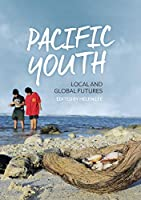 Pacific Youth: Local and Global Futures (Pacific Series)