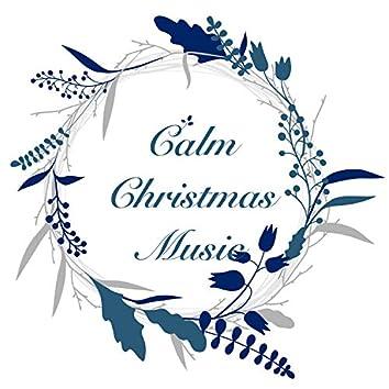Calm Christmas Music