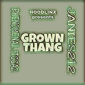 Grown thang (feat. Janies 212)