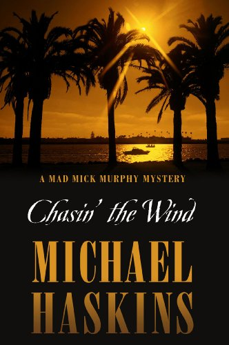 Book: Chasin' the Wind - A Mick Murphy Key West Mystery Novel by Michael Haskins