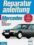 Mercedes-Benz 200/300 E (W 124): Vier- und Sechszylindermotoren / Baujahre 1985 bis 1992 (Reparaturanleitungen)