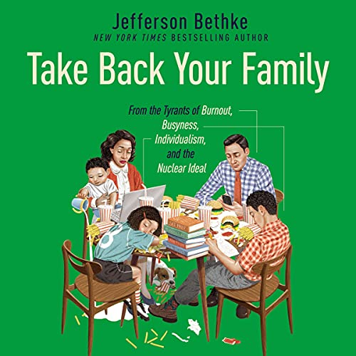 Take Back Your Family Audiobook By Jefferson Bethke cover art