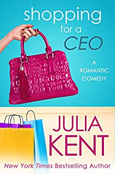 Shopping for a CEO (Shopping for a Billionaire series Book 7) by [Julia Kent]