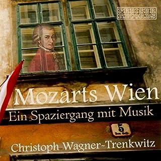 Mozarts Wien     Ein Spaziergang mit Musik              Autor:                                                                                                                                 Lore Stefanek,                                                                                        Sabine Zurmühl                               Sprecher:                                                                                                                                 Christoph Wagner-Trenkwitz,                                                                                        Lore Stefanek                      Spieldauer: 1 Std. und 19 Min.     4 Bewertungen     Gesamt 4,5