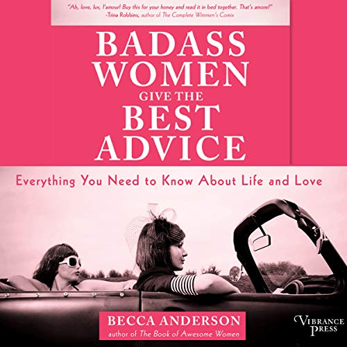 Badass Women Give the Best Advice audiobook cover art