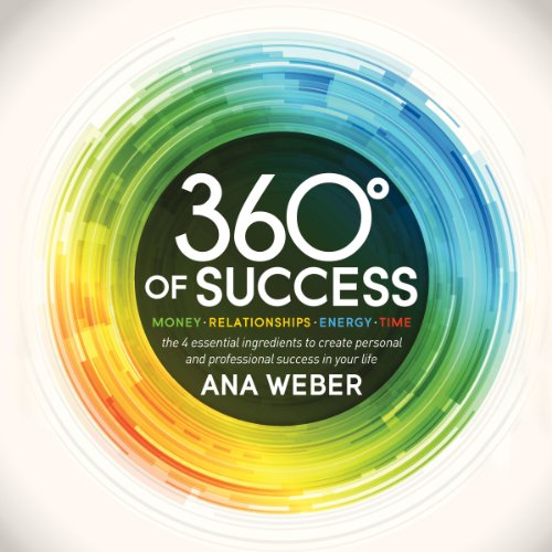 360 Degrees of Success: Money, Relationships, Energy, Time audiobook cover art