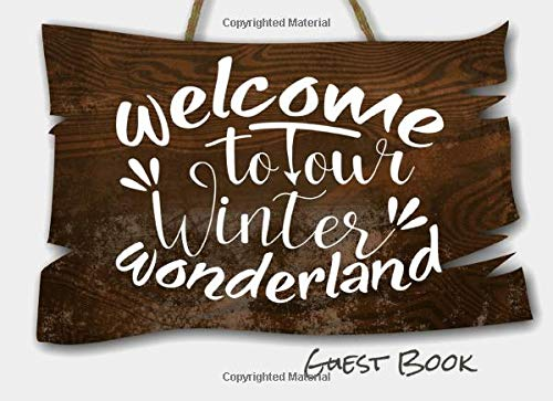 WELCOME TO OUR WINTER WONDERLAND GUEST BOOK: Guest book for your visitors to sign and share their stories
