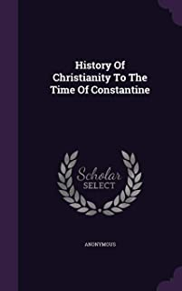 History of Christianity to the Time of Constantine