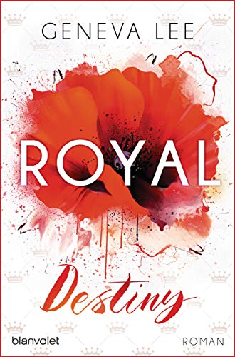 Royal Destiny: Roman (Die Royals-Saga, Band 7)