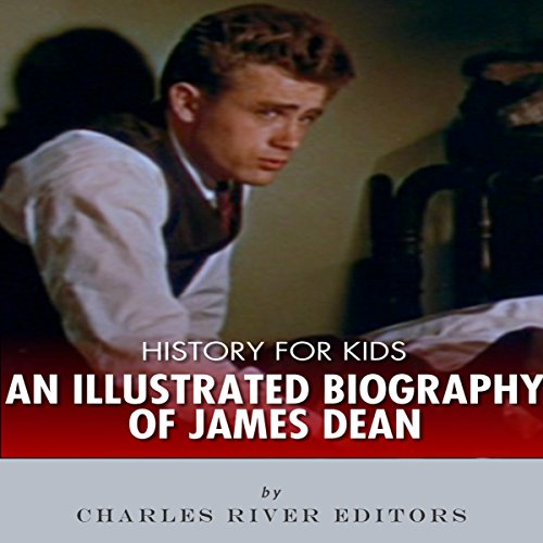 History for Kids: An Illustrated Biography of James Dean for Children audiobook cover art