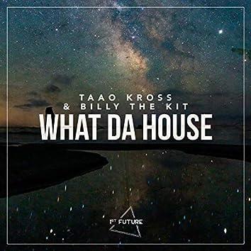 What Da House
