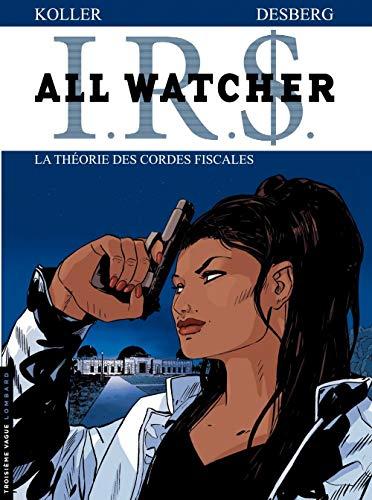 All Watcher - tome 6 - La Théorie des cordes fiscales