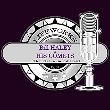 Lifeworks - Bill Haley & His Comets (The Platinum Edition), Pt. 2