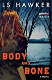 Body and Bone: A Novel