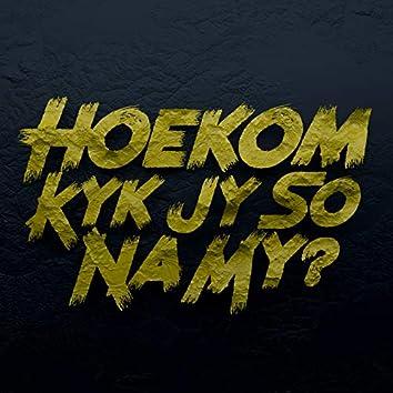 Hoekom Kyk Jy so Na My?