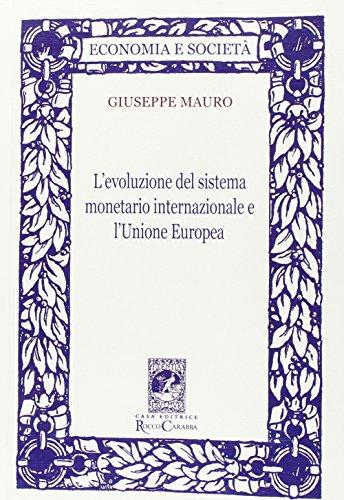 L evoluzione del sistema monetario internazionale e l Unione Europea