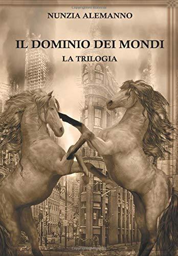 Il Dominio dei Mondi: LA TRILOGIA - The Golden Edition