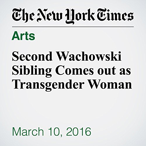 Second Wachowski Sibling Comes out as Transgender Woman cover art