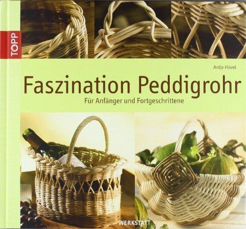 Faszination Peddigrohr: Für Anfänger und Fortgeschrittene von Hövel. Antje (2007) Gebundene Ausgabe