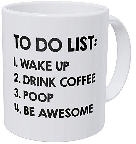A Mug To Keep To Do List Wake Up Drink Poop Be Awesome, 11 Ounces Funny Coffee Mug