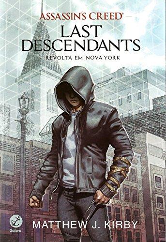 Assassin's Creed - Last Descendants: Revolta em Nova York (Vol. 1)