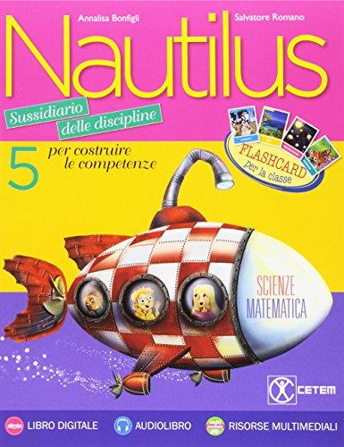 Nautilus. Matematica-Scienze. Per la 5ª classe elementare. Con e-book. Con espansione online