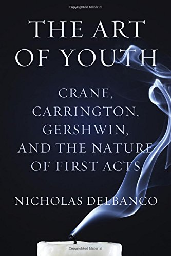 Image of The Art of Youth: Crane, Carrington, Gershwin, and the Nature of First Acts