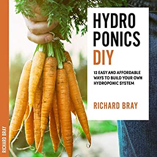 DIY Hydroponics: 12 Easy and Affordable Ways to Build Your Own Hydroponic System audiobook cover art