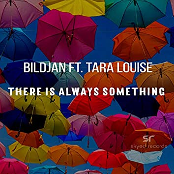 There Is Always Something (feat. Tara Louise)