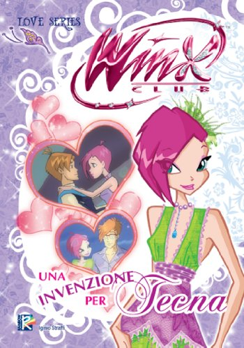 Un'invenzione per Tecna (Winx Club) (Love Series) (Italian Edition)