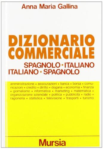 Dizionario commerciale spagnolo-italiano, italiano-spagnolo. Ediz. ridotta