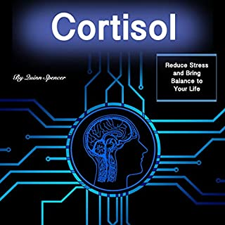 Cortisol: Reduce Stress and Bring Balance to Your Life cover art