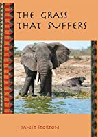 The Grass That Suffers 0983833370 Book Cover