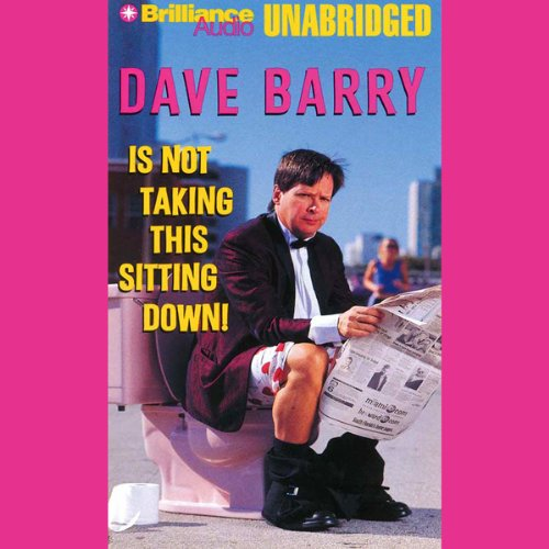Dave Barry Is Not Taking This Sitting Down cover art