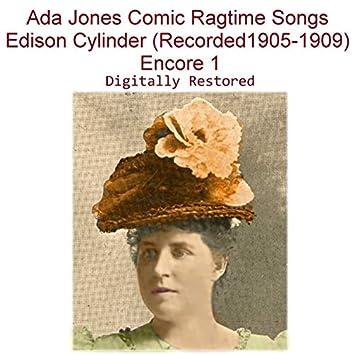 Ada Jones Comic Ragtime Songs Edison Cylinder (Recorded 1905-1909) [Encore 1]