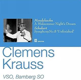 メンデルスゾーン : 真夏の夜の夢 | シューベルト : 交響曲 第8(7)番 「未完成」 (Mendelssohn : A Midsummer Night's Dream | Schubert : Symphony No.8 'Unfinis...