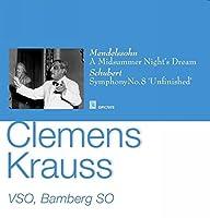 メンデルスゾーン : 真夏の夜の夢 | シューベルト : 交響曲 第8(7)番 「未完成」 (Mendelssohn : A Midsummer Night's Dream | Schubert : Symphony No.8 'Unfinished' / Clemens Krauss | VSO | Bamberg SO)