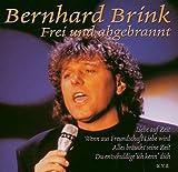 Songtexte von Bernhard Brink - Frei und abgebrannt