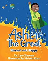 Asher the Great: Blessed and Happy