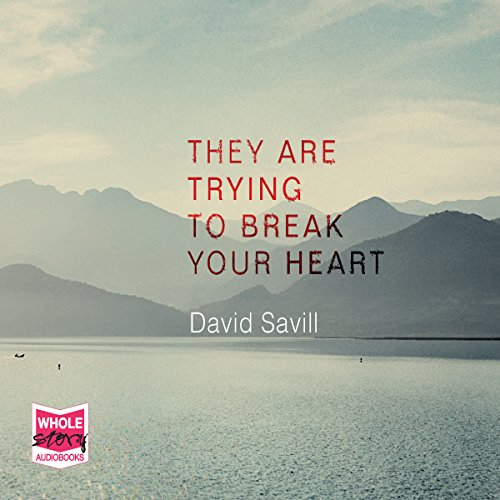 They Are Trying to Break Your Heart audiobook cover art