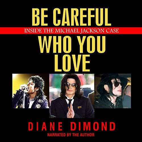 Be Careful Who You Love Audiobook By Diane Dimond cover art