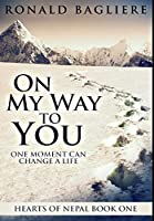 On My Way To You: Premium Hardcover Edition