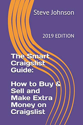 The Smart Craigslist Guide: How to Buy & Sell and Make Extra Money on Craigslist